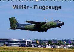 Militär – Flugzeuge (Wandkalender 2018 DIN A3 quer) von Heilscher,  Thomas