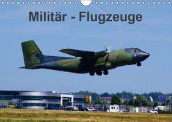 Militär – Flugzeuge (Wandkalender 2019 DIN A4 quer) von Heilscher,  Thomas