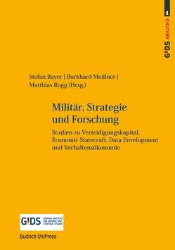Militär, Strategie und Forschung von Bayer,  Stefan, Meißner,  Burkhard, Rogg,  Matthias