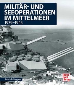 Militär- und Seeoperationen im Mittelmeer von Faggioni,  Gabriele