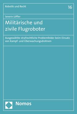 Militärische und zivile Flugroboter von Löffler,  Severin