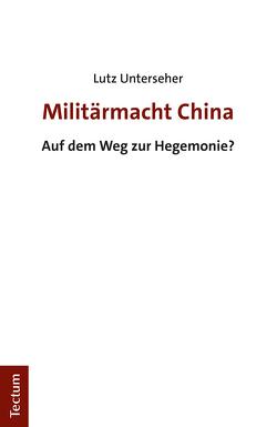 Militärmacht China von Unterseher,  Lutz