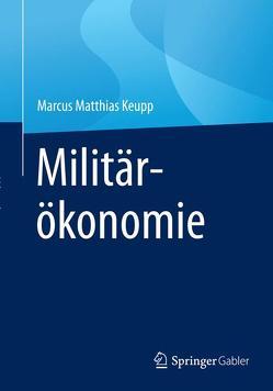 Militärökonomie von Keupp,  Marcus Matthias
