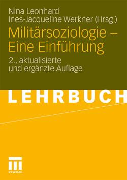 Militärsoziologie – Eine Einführung von Leonhard,  Nina, Werkner,  Ines-Jacqueline