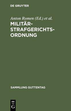 Militärstrafgerichtsordnung von Rissom,  Carl, Romen,  Anton