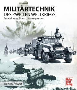 Militärtechnik des Zweiten Weltkrieges von Fleischer,  Wolfgang