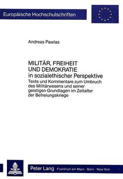 Militär, Freiheit und Demokratie- in sozialethischer Perspektive von Pawlas,  Andreas