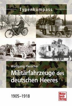 Militärfahrzeuge des deutschen Heeres von Fleischer,  Wolfgang