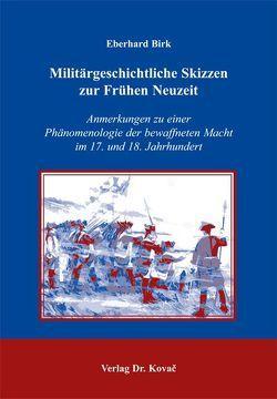 Militärgeschichtliche Skizzen zur Frühen Neuzeit von Birk,  Eberhard