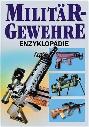 Militärgewehre-Enzyklopädie von Chalupetzky,  Gernot, Hartink,  A E