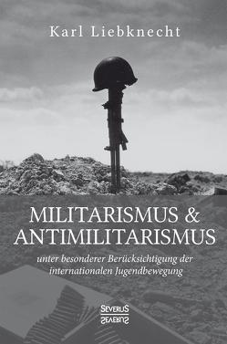Militarismus und Antimilitarismus von Liebknecht,  Karl