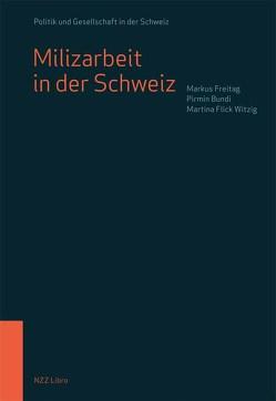 Milizarbeit in der Schweiz von Bundi,  Pirmin, Flick Witzig,  Martina, Freitag,  Markus