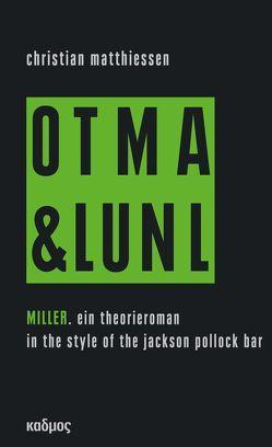 Miller. On tour mit art & language und Niklas Luhmann vol. 2 von Matthiessen,  Christian