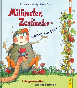 Millimeter, Zentimeter – Donnerwetter von Dürr,  Gisela, Motschiunig,  Ulrike