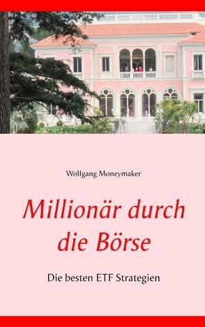 Millionär durch die Börse von Moneymaker,  Wolfgang