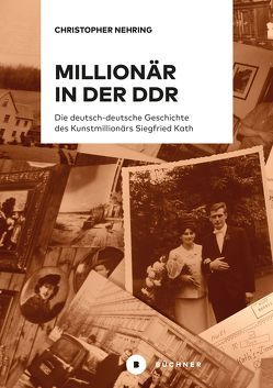 Millionär in der DDR von Nehring,  Christopher, Whitney,  Craig R.