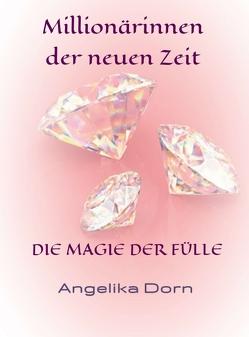 Millionärinnen der neuen Zeit von Dorn,  Angelika