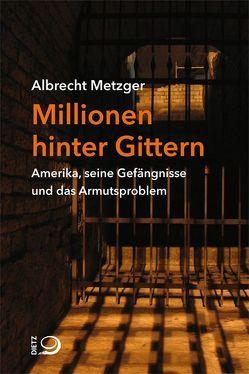 Millionen hinter Gittern von Metzger,  Albrecht