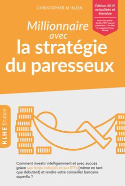 Millionnaire avec la stratégie du paresseux von Bourcheix,  Clément, Klein,  Christopher