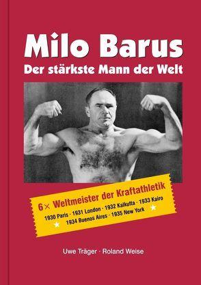 Milo Barus. Der stärkste Mann der Welt. von Lemm,  Erhard, Träger,  Uwe