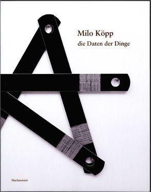 Milo Köpp – Die Daten der Dinge von Hachmeister,  Heiner, Kebeck,  Günther