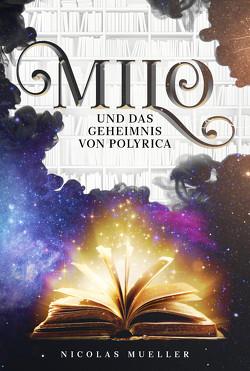 Milo und das Geheimnis von Polyrica von Mueller,  Nicolas