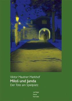 Miloš und Janda III von Mautner Markhof,  Viktor