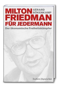 Milton Friedman für jedermann von Bökenkamp,  Gérard