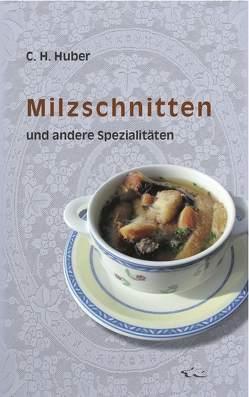 Milzschnitten und andere Spezialitäten von Huber,  C.H.