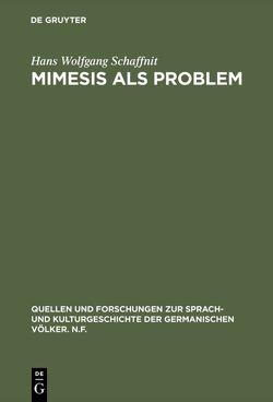 Mimesis als Problem von Schaffnit,  Hans W