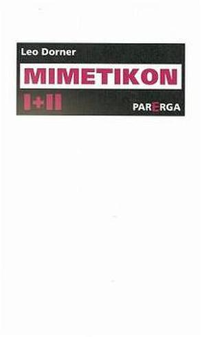 Mimetikon I + II von Dorner,  Leo