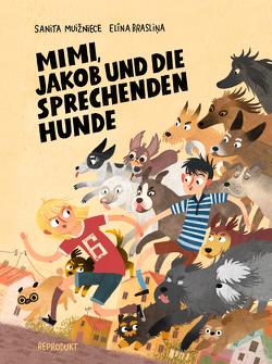 Mimi, Jakob und die sprechenden Hunde von Brasliņa,  Elīna, Knoll,  Matthias, Muižniece,  Sanita