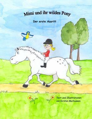 Mimi und ihr wildes Pony von Markussen,  Kirsten