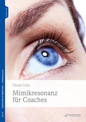 Mimikresonanz für Coaches von Grün,  Nicole