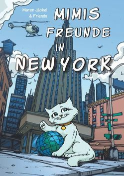 Mimis Freunde in New York von Jäckel,  Maren
