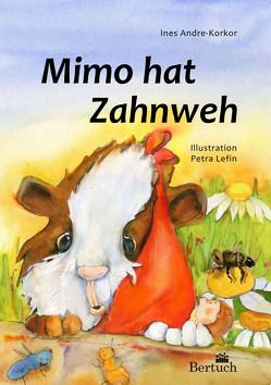Mimo hat Zahnweh von Andre-Korkor,  Ines, Lefin,  Petra
