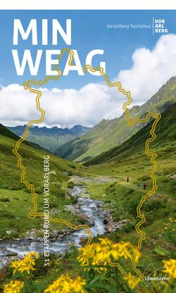 Min Weag von Schweigkofler,  Gernot, Vorarlberg Tourismus Gmbh