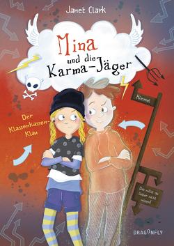 Mina und die Karma-Jäger – Der Klassenkassen-Klau von Clark,  Janet, Sauter,  Sabine