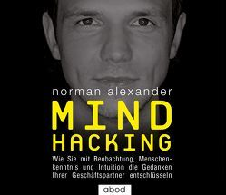 Mind Hacking von Alexander,  Norman, Stark,  Jacob