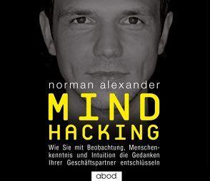 Mind Hacking von Alexander,  Norman, Stark,  Jacob