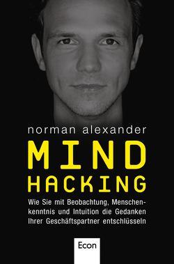 Mind Hacking von Alexander,  Norman