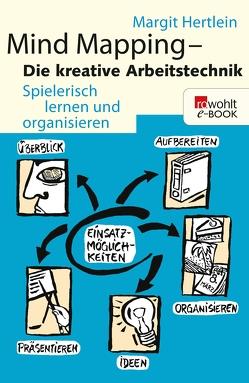 Mind Mapping: Die kreative Arbeitstechnik von Hertlein,  Margit