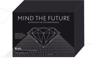 Mind the Future / Box von Achermann,  Simone, Collegium Helveticum d. ETH Universität Zürich, Folkers,  Gerd, Sigrist,  Stephan, Think Tank der Bank Sarasin, Varnholt,  Burkhard