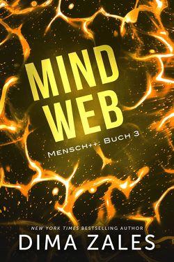 Mind Web (Mensch++: Buch 3) von Zaires,  Anna, Zales,  Dima