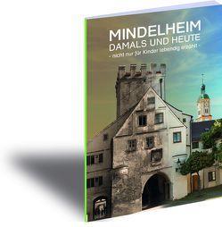 Mindelheim – Damals und Heute