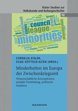 Minderheiten im Europa der Zwischenkriegszeit von Eisler,  Cornelia, Göttsch-Elten,  Silke