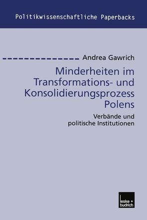 Minderheiten im Transformations- und Konsolidierungsprozess Polens von Gawrich,  Andrea