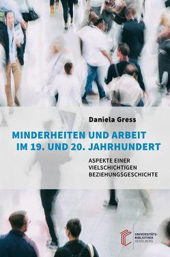 Minderheiten und Arbeit im 19. und 20. Jahrhundert von Gress,  Daniela