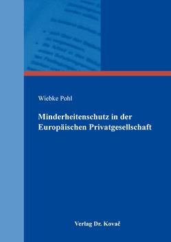 Minderheitenschutz in der Europäischen Privatgesellschaft von Pohl,  Wiebke