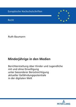 Minderjährige in den Medien von Baumann,  Ruth